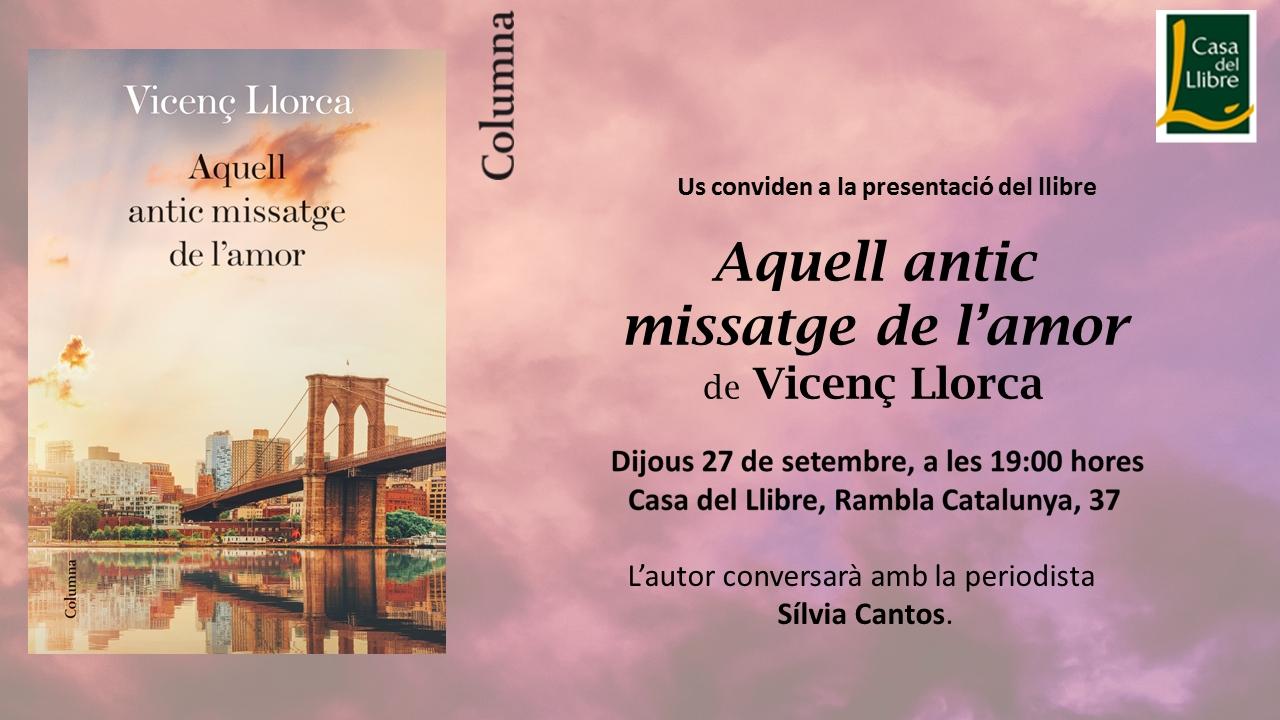 Presentació de la novel·la de Vicenç Llorca: Aquell antic missatge de l'amor