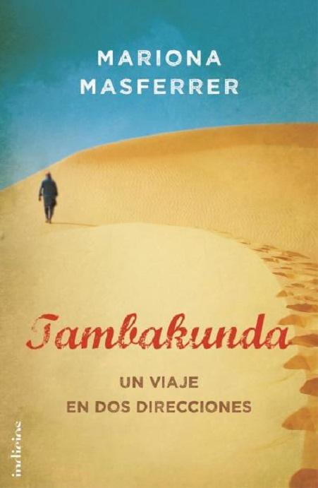 """Portada de la novela de Mariona Masferrer, """"Tambakunda. Un viaje en dos direcciones"""""""
