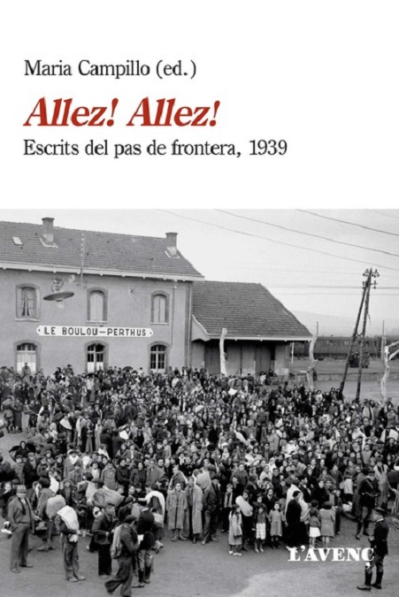 Portada de l'assaig de Maria Campillo (ed.), Allez! Allez! Escrits del pas de frontera 1939