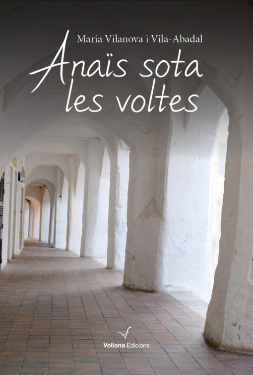 Portada de sa novel·la «Anaïs sota les voltes», de Maria Vilanova i Vila-Abadal
