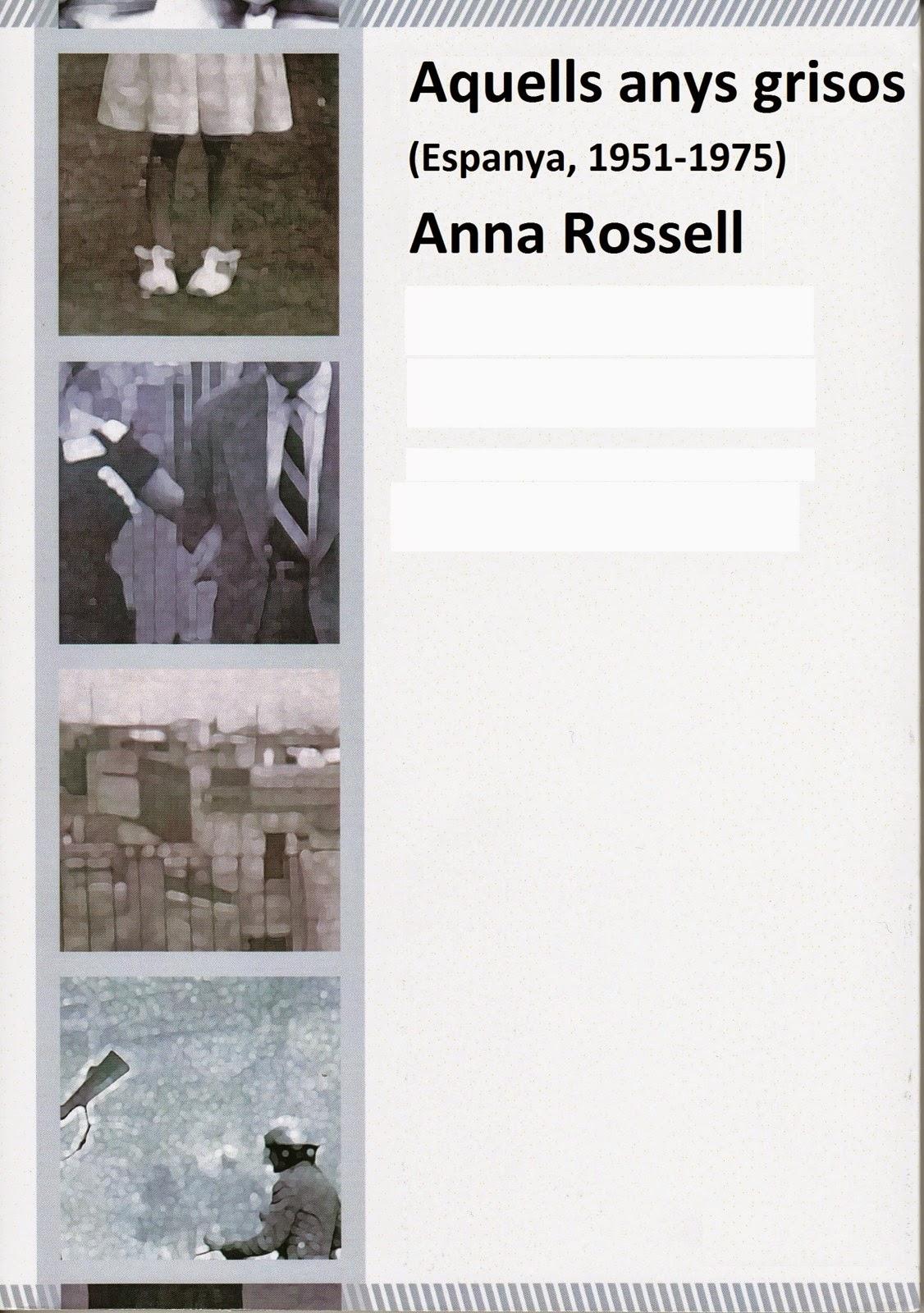 """Portada de la novel·la d'Anna Rossell, """"Aquells anys grisos (Espanya 1950-1975)"""""""