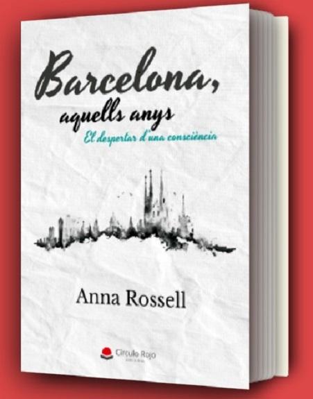 Portada de la novel·la d'Anna Rossell, «Barcelona, aquells anys. El despertar d'una consciència»