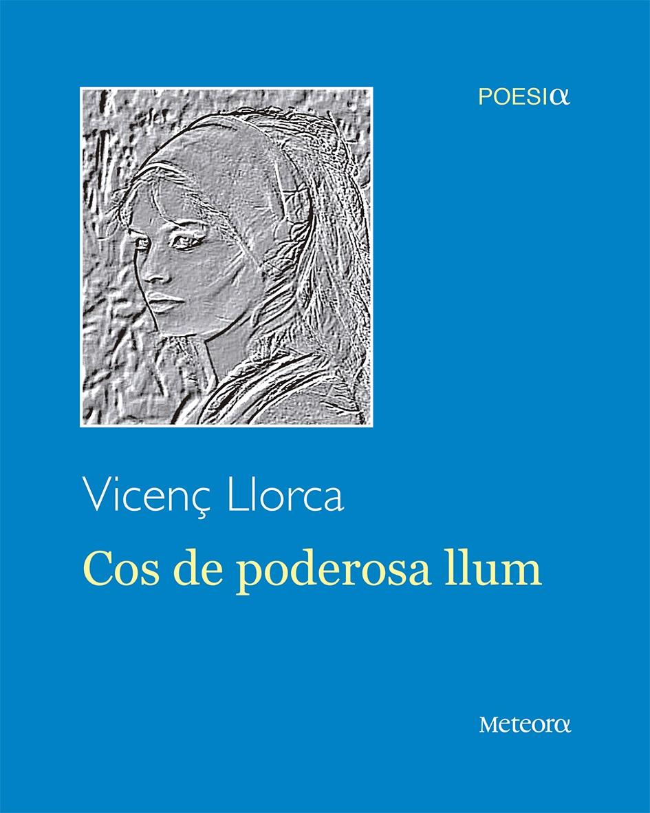"""Portada del poemari de Vicenç Llorca, """"Cos de poderosa llum"""""""