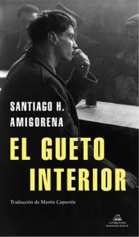 Portada de la novela «El gueto interior», de Santiago H. Amigorena