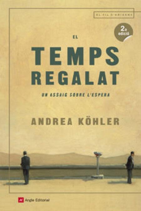 Portada de l'assaig d'Andrea Köhler, El temps regalat