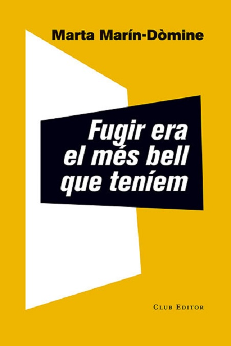 Portada del llibre «Fugir era el més bell que teníem», de Marta Marín-Dòmine
