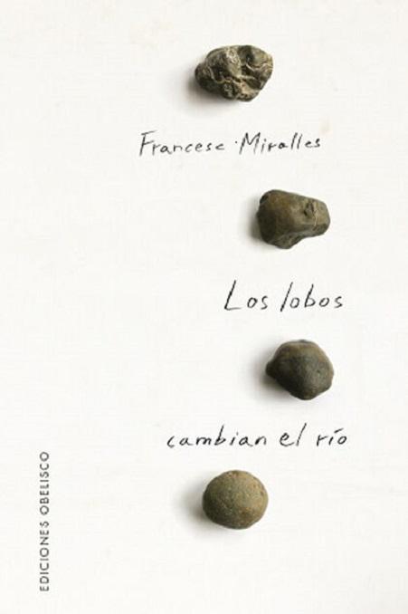 Portada del libro «Los lobos cambian el río», de Francesc Miralles