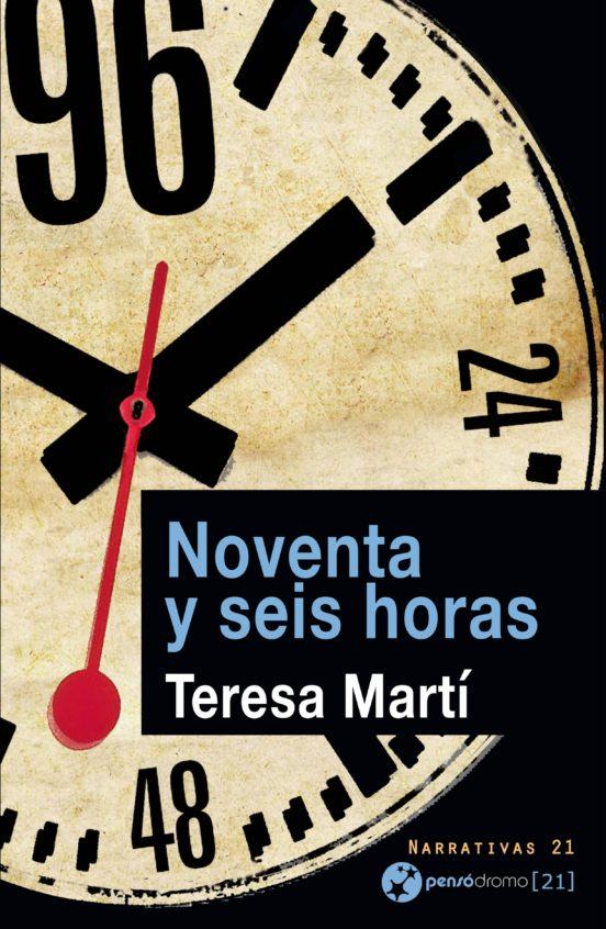Portada de la novela «Noventa y seis horas», de Teresa Martí