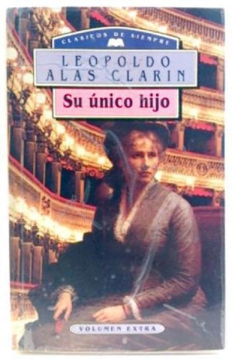 """Su único hijo"", novela de Leopoldo Alas (Clarín)"