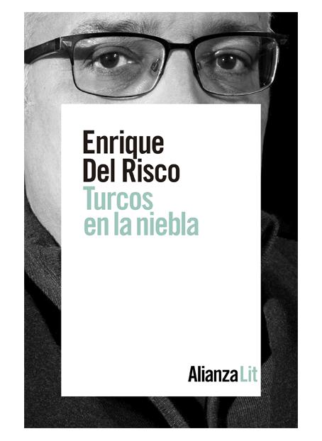 Portada de la novela de Enrique Del Risco, Turcos en la niebla