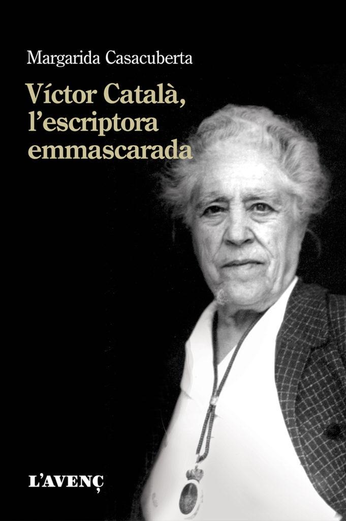 Portada de l'assaig de Margarida Casacuberta «Víctor Català, l'escriptora emmascarada»