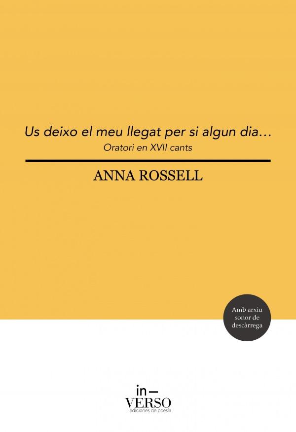 Portada del llibre «Us deixo el meu llegat, per si algun dia... (Oratori en XVII cants) —poesia—, d'Anna Rossell