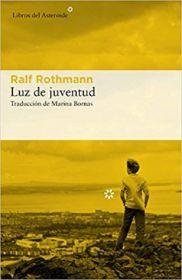 Portada de la novela de Ralf Rothmann, Luz de juventud