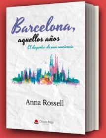 Portada de la novela «Barcelona, aquellos años. El despertar de una conciencia», de Anna Rossell