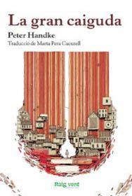 Portada de la novel·la de Peter Handke, «La gran caiguda»
