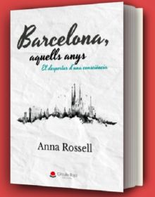 """Portada de la novel·la d'Anna Rossell """"Barcelona, aquells anys. El despertar d'una consciència"""""""