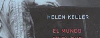 Portada del libro de Hellen Keller, El mundo en que vivo